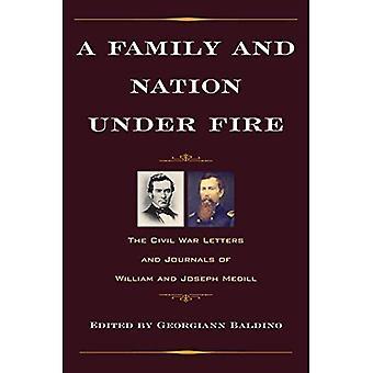 Une famille et la Nation sous le feu: les lettres de guerre civile et les journaux de William et Joseph Medill (guerre civile dans la série du Nord)