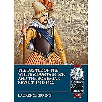 The Battle of the White Mountain 1620 and the Bohemian Revolt, 1618-1622 (Century of the Soldier)