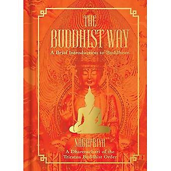 De Boeddhistische weg: Een korte inleiding tot het boeddhisme een Dharmachari van de Westerse Boeddhistische orde
