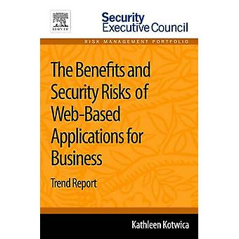 The Benefits and Security Risks of WebBased Applications for Business Trend Report by Kotwica & Kathleen