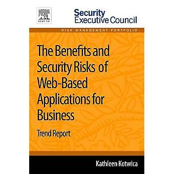 Os benefícios e riscos de segurança de aplicações WebBased para relatório de tendências de negócio por Kotwica & Kathleen
