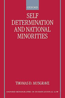 SelfDetermination and National Minoricravates by Musgrave & Thomas D.