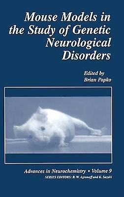 Mouse Models in the Study of Genetic Neurological Disorders by Popko & Brian