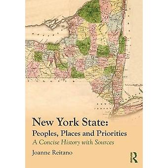 New York State Peoples Places and Priorities  A Concise History with Sources by Reitano & Joanne