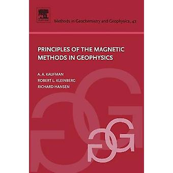 Principles of the Magnetic Methods in Geophysics by Kaufman & A. A.
