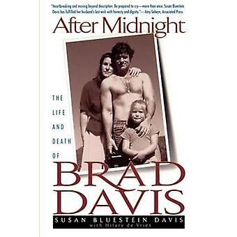 After Midnight The Life and Death of Brad Davis by Davis & Susan Bluestein