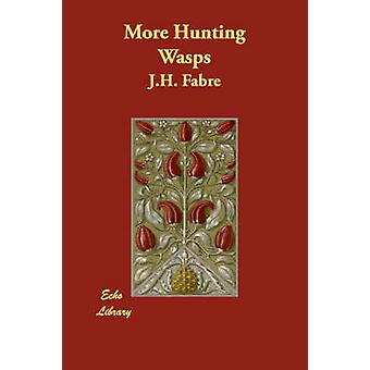 More Hunting Wasps by Fabre & J.H.
