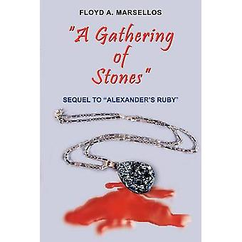 A GATHERING OF STONES  SEQUEL TO ALEXANDERS RUBY by MARSELLOS & FLOYD A.