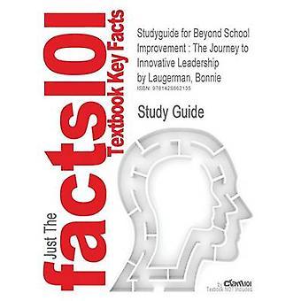 StudyGuide für Beyond Schulverbesserung Bewertungen die Reise zur Innovationsführerschaft von Laugerman Bonnie ISBN 9781412971393 durch Cram101 Lehrbuch