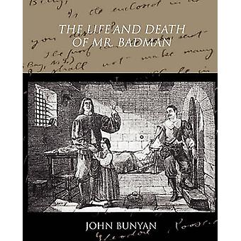 The Life and Death of Mr Badman by Bunyan & John