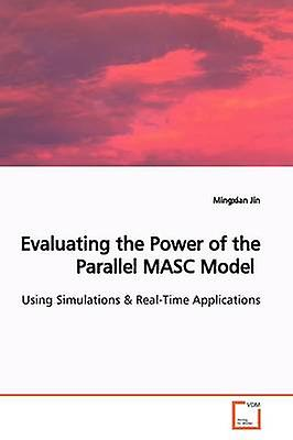 Evaluating the Power of the Parallel MASC Model by Jin & Mingxian