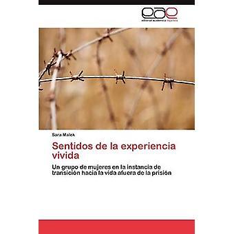 Sentidos de La Experiencia Vivida door Malek & Sara