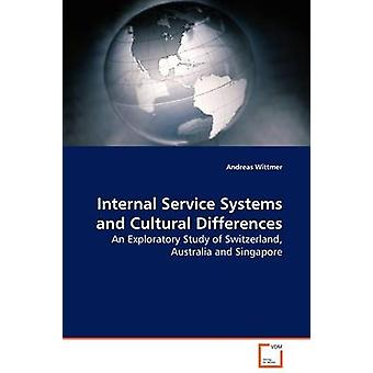 Internal Service Systems and Cultural Differences by Wittmer & Andreas