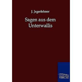 Sagen aus dem Unterwallis by Jegerlehner & J.