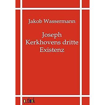 Joseph Kerkhovens dritte Existenz de Wassermann Jakob y