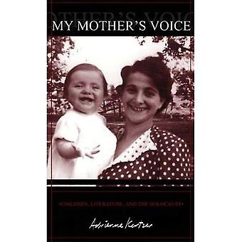 My Mothers Voice : Children, Literature and the Holocaust