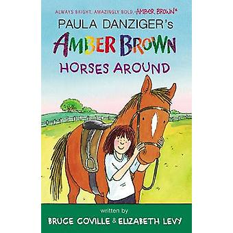 Amber Brown Horses Around by Paula Danziger - Bruce Coville - Elizabe