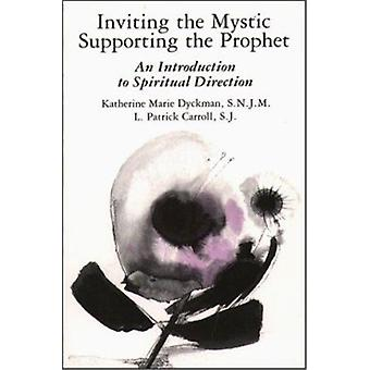 Inviting the Mystic - Supporting the Prophet - Introduction to Spiritu