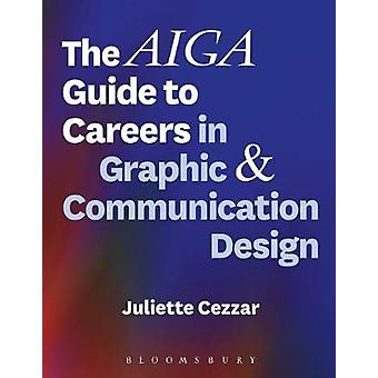 The AIGA Guide to Careers in Graphic and Communication Design by Juli