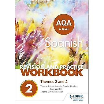AQA A-level Spanish Revision and Practice Workbook - Themes 3 and 4 by