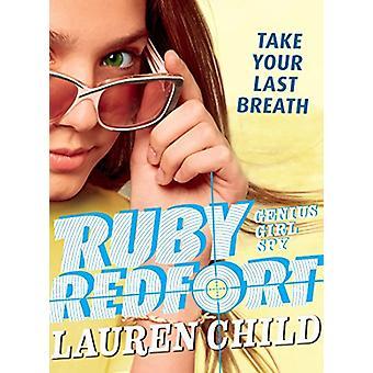 Ruby Redfort Take Your Last Breath by Lauren Child - 9781536200485 Bo