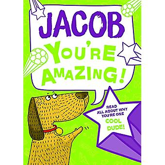 Jacob You'Re Amazing - 9781785537950 Book