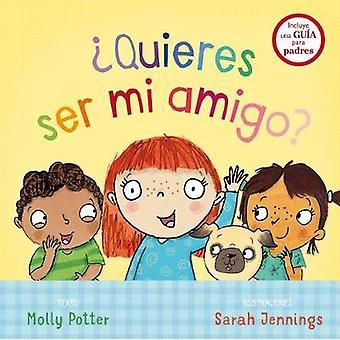 Quieres Ser Mi Amigo? by Molly Potter - 9788491450702 Book