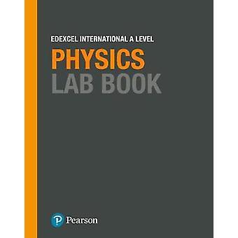 Edexcel International A Level Physics Lab Book by Edexcel Internation