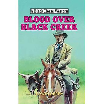 Blood Over Black Creek (A Black Horse Western)