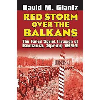 Rouge: tempête sur les Balkans - l'Invasion soviétique ratée de la Roumanie - S