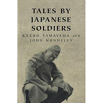 Tales by Japanese Soldiers by Kazuo Tamayama & John Nunneley
