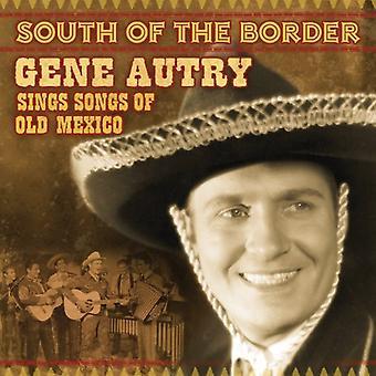 Gene Autry - syd for grænsen: sange af gamle Mexico [CD] USA import