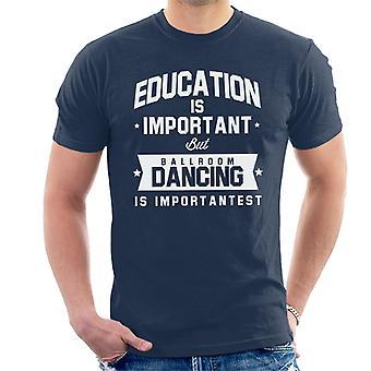 Educação é importante, mas a dança de salão é t-shirt importante masculina