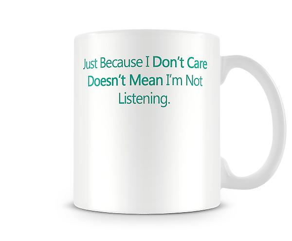 Doesn't Mean Im Not Listening Printed Mug