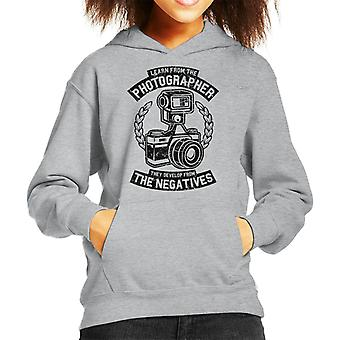 Learn From The Photographer They Develop From The Negatives Kid's Hooded Sweatshirt