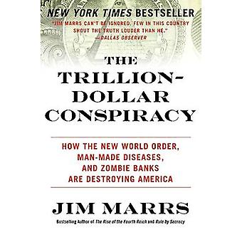 The Trillion-dollar Conspiracy - How the New World Order - Man-made Di