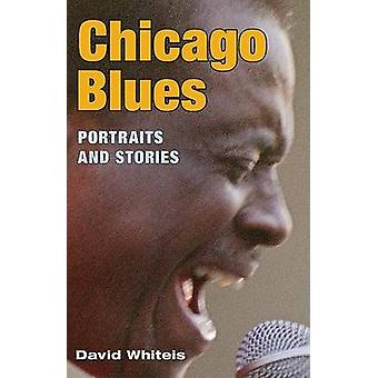 Chicago Blues - Portraits and Stories (annotated edition) by David G.