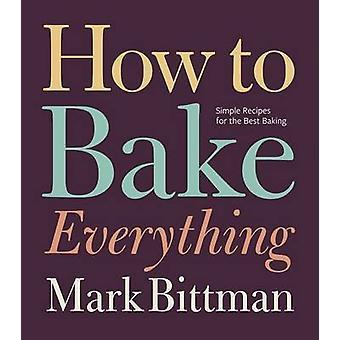 Comment faire cuire tout par Mark Bittman - livre 9780470526880