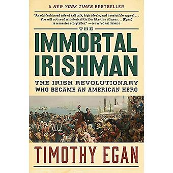 O irlandês imortal - o revolucionário irlandês, que se tornou um americano
