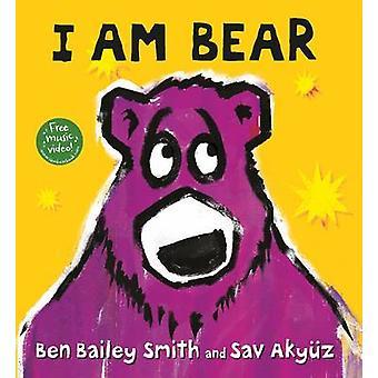 Ik ben Bear door Ben Bailey Smith - Sav Akyuz - 9781406359251 boek