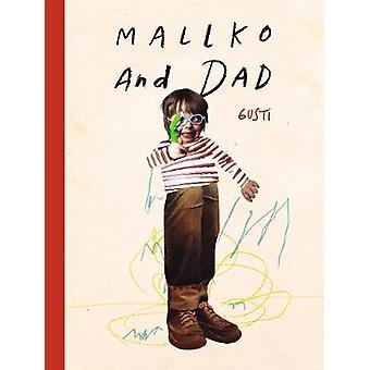 Mallko & Dad by Mallko & Dad - 9781592702596 Book