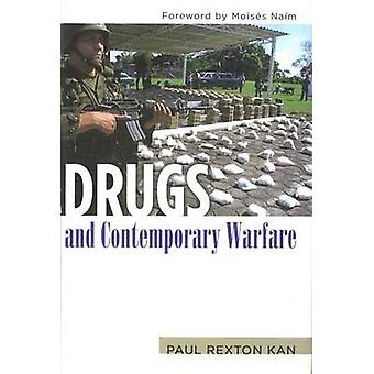 Drugs and Contemporary Warfare by Paul Rexton Kan - Moises Naim - 978