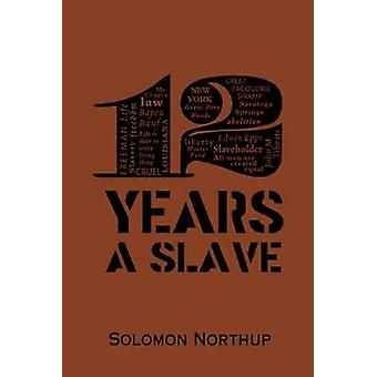12 Years A Slave by Solomon Northup - 9781626862364 Book