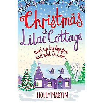 Christmas at Lilac Cottage - A Perfect Romance to Curl Up by the Fire