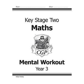 KS2 Mental Maths Workout - Year 3 by William Hartley - 9781841460741