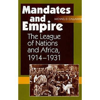 Mandate und Reich - die Liga von Nationen und Afrika - 1914-1931 durch