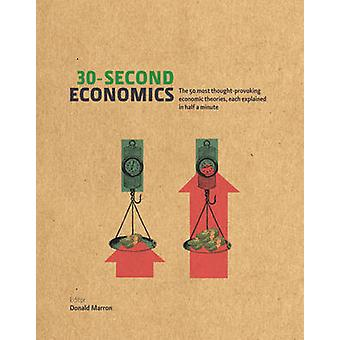 30-Second Economics - The 50 Most Thought-Provoking Economic Theories