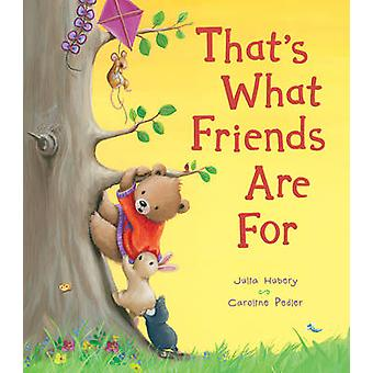 That's What Friends are For! by Julia Hubery - Caroline Pedler - 9781