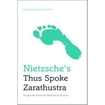 Nietzsche's Thus Spoke Zarathustra - An Edinburgh Philosophical Guide