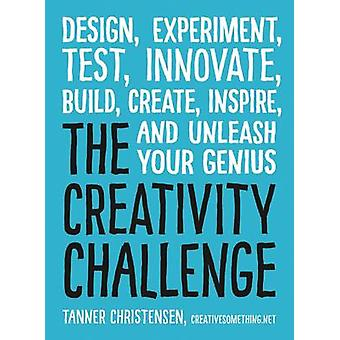 The Creativity Challenge - Design - Experiment - Test - Innovate - Bui